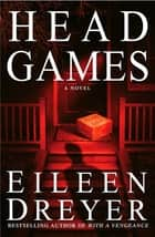 Head Games - A Novel ebook by Eileen Dreyer