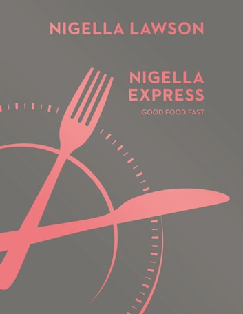 Nigella Express ebook by Nigella Lawson