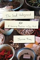 The Seed Underground ebook by Janisse Ray