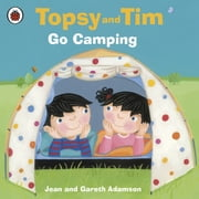 Topsy and Tim: Go Camping ebook by Jean Adamson,Belinda Worsley