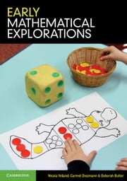 Early Mathematical Explorations ebook by Yelland, Nicola