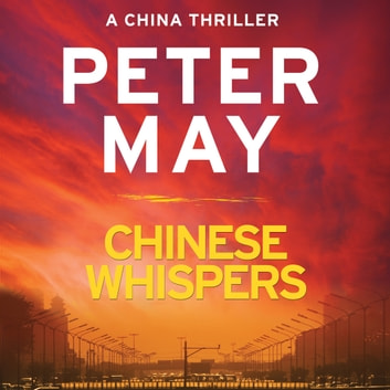 Chinese Whispers audiobook by Peter May