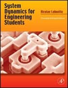 System Dynamics for Engineering Students ebook by Nicolae Lobontiu