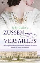 Zussen van Versailles ebook door Sally Christie