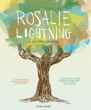 Rosalie Lightning - A Graphic Memoir ebook by Tom Hart