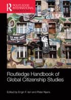 Routledge Handbook of Global Citizenship Studies ebook by Engin F. Isin,Peter Nyers