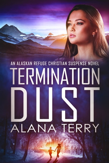 Termination Dust - Bestselling Christian Fiction ebook by Alana Terry