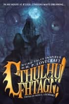 Cthulhu Fhtagn! ebook by Ross E. Lockhart