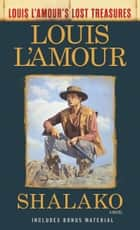 Shalako (Louis L'Amour's Lost Treasures) - A Novel ekitaplar by Louis L'Amour