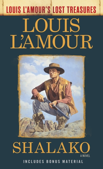 Shalako (Louis L'Amour's Lost Treasures) - A Novel ebook by Louis L'Amour