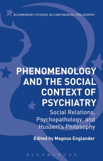 Phenomenology and the social context of psychiatry ebook by phenomenology and the social context of psychiatry social relations psychopathology and husserls philosophy fandeluxe Images