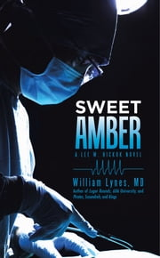 Sweet Amber - A Lee W. Hickok Novel ebook by William Lynes, MD