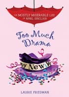 Too Much Drama ebook by Natasha Shaloshvili, Laurie Friedman