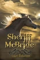 Sheriff McBride ebook by Lauri  Robinson