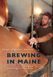 Brewing in Maine ebook by Tom Major,David Geary
