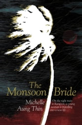 The Monsoon Bride ebook by Michelle Aung Thin