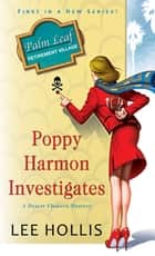 Poppy Harmon Investigates ebook by Lee Hollis