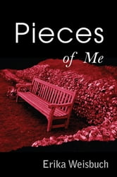 Pieces of Me ebook by Erika Weisbuch
