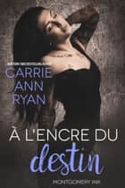 À l'encre du destin ebook by Carrie Ann Ryan