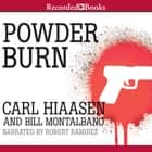 Powder Burn audiobook by Carl Hiaasen, Bill Montalbano