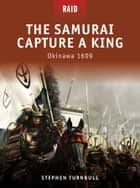The Samurai Capture a King - Okinawa 1609 ebook by