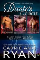 Dante's Circle Box Set 2 - (Books 4-5 - Includes a bonus novella) ebook by Carrie Ann Ryan