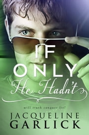 If Only he hadn't... - If Only, #2 ebook by Jacqueline Garlick