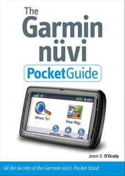 The Garmin Nuvi Pocket Guide ebook by O'Grady, Jason D.