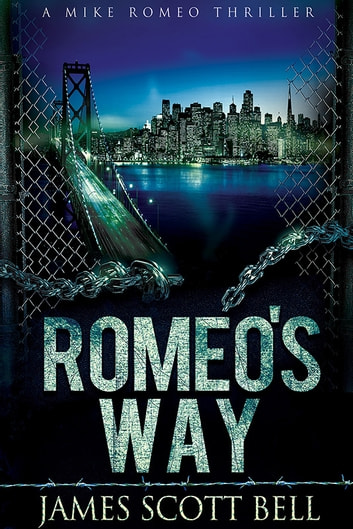 Romeo's Way (A Mike Romeo Thriller) ebook by James Scott Bell