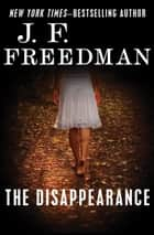 The Disappearance ebook by J. F. Freedman