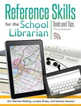 Reference Skills for the School Librarian ebook by Ann Marlow Riedling Ph.D.