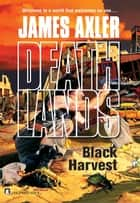 Black Harvest ebook by James Axler