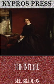 The Infidel ebook by M.E. Braddon