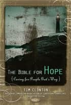 NKJV, The Bible For Hope, eBook - Caring for People God's Way ebook by Tim Clinton, Thomas Nelson
