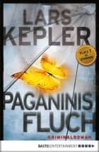 Paganinis Fluch - Kriminalroman ebook by Lars Kepler, Paul Berf
