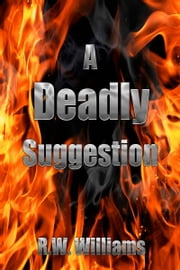 A Deadly Suggestion ebook by R.W. Williams