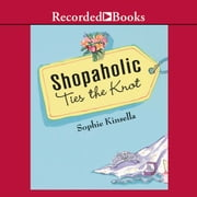 Shopaholic Ties the Knot - A Novel audiobook by Sophie Kinsella