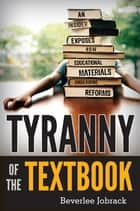 Tyranny of the Textbook ebook by Beverlee Jobrack