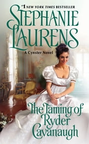 The Taming of Ryder Cavanaugh ebook by Stephanie Laurens