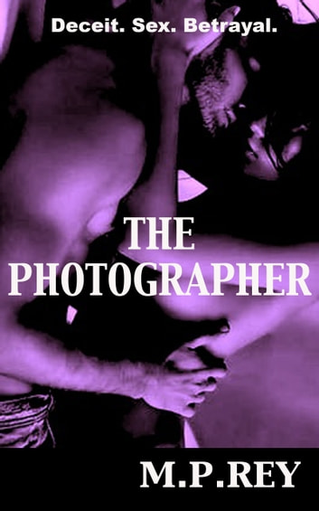 The Photographer ebook by M. P. Rey