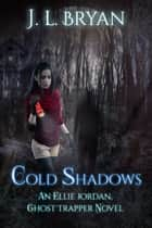 Cold Shadows 電子書 by JL Bryan