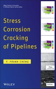 Stress Corrosion Cracking of Pipelines ebook by Y. Frank Cheng