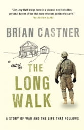 The Long Walk - A Story of War and the Life That Follows ebook by Brian Castner