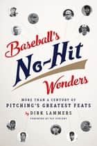 Baseball's No-Hit Wonders ebook by Dirk Lammers,Fay Vincent