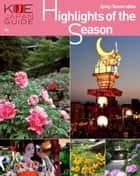 KIJE JAPAN GUIDE vol.4 Highlights of the Season-Spring/Summer edition ebook by KATEIGAHO INTERNATIONAL JAPAN EDITION編集部