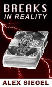 Breaks in Reality ebook by Alex Siegel