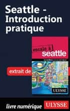 Seattle - Introduction pratique ebook by Christian Roy