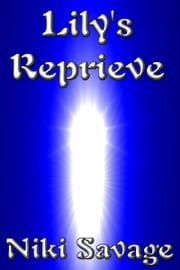 Lily's Reprieve ebook by Niki Savage