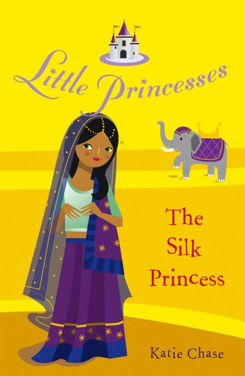 Little Princesses: The Silk Princess ebook by Katie Chase