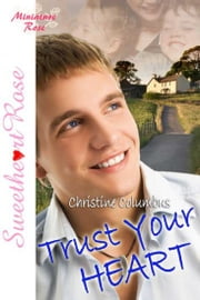 Trust Your Heart ebook by Christine Columbus